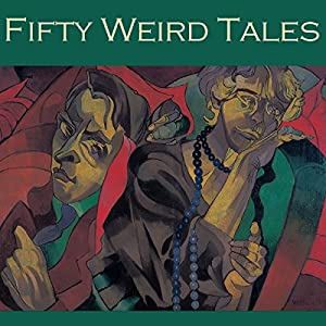 Fifty Weird Tales Audiobook