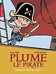 Plume le pirate, Tome 1 : Dr�les de p...