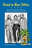 Randall G. Mielke Road to Box Office - The Seven Film Comedies of Bing Crosby, Bob Hope and Dorothy Lamour, 1940-1962