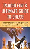 Pandolfini's Ultimate Guide to Chess (Fireside Chess Library) (0743226178) by Pandolfini, Bruce