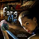 Fang Me (       UNABRIDGED) by Parker Blue Narrated by Mare Trevathan