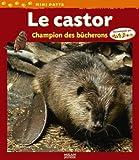echange, troc Valérie Tracqui - Le castor : Champion des bûcherons