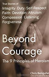 Beyond Courage: The 9 Principles of Heroism