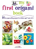 My First Origami Book: 35 Fun Papercrafting Projects for Children Aged 7-11 Years Old (Cico Kidz)