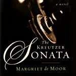 The Kreutzer Sonata: A Novel | Margriet De Moor,Susan Massotty (translator)