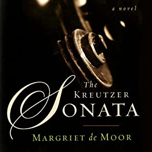 The Kreutzer Sonata: A Novel | [Margriet De Moor, Susan Massotty (translator)]