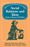 img - for Social Relations and Ideas: Essays in Honour of R. H. Hilton (Past and Present Publications) book / textbook / text book