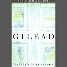 Gilead (       UNABRIDGED) by Marilynne Robinson Narrated by Tim Jerome
