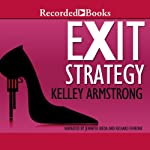 Exit Strategy: Nadia Stafford, Book 1 (       UNABRIDGED) by Kelley Armstrong Narrated by Jennifer Ikeda, Richard Ferrone