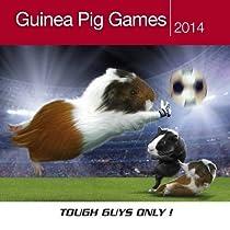 Guinea Pig Games 2014 Calendar: Tough Guys Only