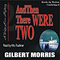 And Then There Were Two: Dani Ross Mystery Series #2 Audiobook by Gilbert Morris Narrated by Kris Faulkner