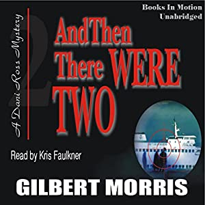 And Then There Were Two: Dani Ross Mystery Series #2 | [Gilbert Morris]