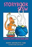Storybook Stew: Cooking with Books Kids Love (1555919448) by Barchers, Suzanne I.