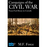 Campaigns of the Civil War: From Fort Henry to Corinth ~ M.F. Force