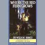 Where the Red Fern Grows | Wilson Rawls