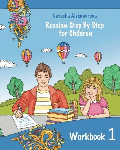 Reading Russian Workbook for Children: Total Beginner (Russian Step, by Step for Children) (Volume 1), by Natasha Alexandrova