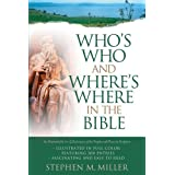 Who's Who and Where's Where in the Bible ~ Stephen M. Miller