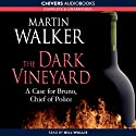 The Dark Vineyard (       UNABRIDGED) by Martin Walker Narrated by Bill Wallis