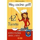 HOY COCINO YO!!! – 42 recetas súper fáciles saladas y dulces