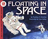 Floating in Space (Let's-Read-and-Find-Out Science 2) (0064451429) by Branley, Franklyn M.