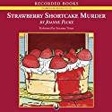 Strawberry Shortcake Murder (       UNABRIDGED) by Joanne Fluke Narrated by Suzanne Toren