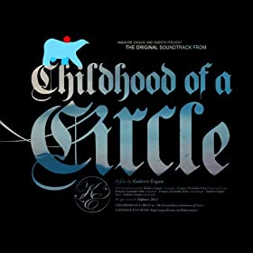 Childhood of the Circle (The Original Soundtrack)