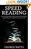 Speed Reading: Learn Easy Techniques Now To Improve Your Reading Speed & Become An Effective Learner For Life (Reading Comprehension, Brain Training, Reading ... Memory Improvement, Productivity, Scrum)