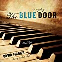 The Blue Door Audiobook by David Fulmer Narrated by Keith Szarabajka