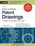 How to Make Patent Drawings: A Patent It Yourself Companion