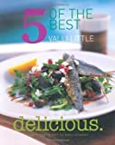 Delicious - 5 of the Best: 150 Simple Recipes for Every Occasion of Valli Little on 05 June 2009