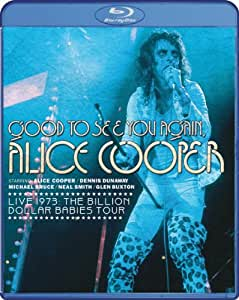 Good To See You Again, Alice Cooper - The Billion Dollar Babies Tour [Blu-ray]