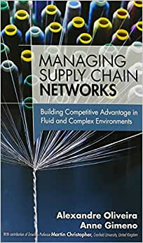 Managing Supply Chain Networks: Building Competitive Advantage In Fluid And Complex Environments (FT Press Operations Management)