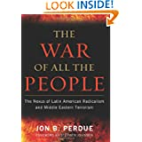 The War of All the People: The Nexus of Latin American Radicalism and Middle Eastern Terrorism