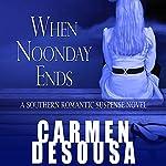 When Noonday Ends: Nantahala, Book 2 | Carmen DeSousa