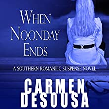 When Noonday Ends: Nantahala, Book 2 Audiobook by Carmen DeSousa Narrated by Artie Rose