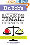 Dr. Bob's Drugless Guide to Balancing...