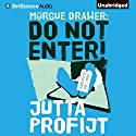 Morgue Drawer: Do Not Enter!: Morgue Drawer Series, Book 4 Audiobook by Jutta Profijt, Erik J. Macki (translator) Narrated by MacLeod Andrews
