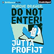Morgue Drawer: Do Not Enter!: Morgue Drawer Series, Book 4 | [Jutta Profijt, Erik J. Macki (translator)]