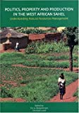 img - for Politics, Property and Production in the West African Sahel: Understanding Natural Resources Management by Tor A. Benjaminsen (2001-10-15) book / textbook / text book