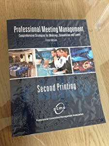 Downloads PROFESSIONAL MEETING MANAGEMENT: COMPREHENSIVE STRATEGIES FOR MEETINGS, CONVENTIONS AND EVENTS ebook