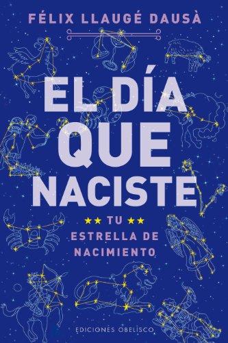 Dia que naciste, El (Astrologia)  [Felix  Llauge] (Tapa Blanda)