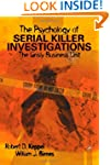 The Psychology of Serial Killer Inves...