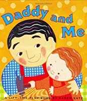 Daddy and Me (Karen Katz Lift-the-Flap Books)