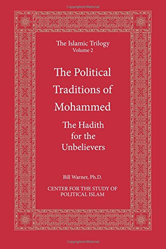 The Political Traditions of Mohammed: The Hadith for the Unbelievers: Volume 2 (The Islamic Trilogy)