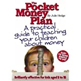 The Pocket Money Plan: A Practical Guide to Teaching Children about Money: Three Easy Steps to Help Children Learn About Moneyby Julie Hedge