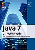 Java 7 - Das Übungsbuch - Bd. II: Über 180 Aufgaben mit vollständigen Lösungen (mitp Professional)