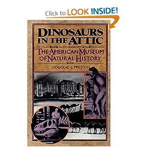 Dinosaurs in the Attic - Douglas J. Preston