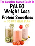 The Complete Skinny Guide to Paleo Protein Smoothies