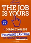The job is yours. Il corso d'inglese...