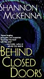 Behind Closed Doors (0758203195) by Shannon McKenna